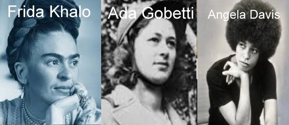 Ada Gobetti, Frida Khalo e Angela Davis