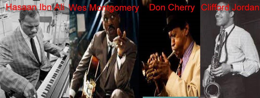Clifford Jordan, Don Cherry, Wes Montgomery e Hasaan Ibn Ali