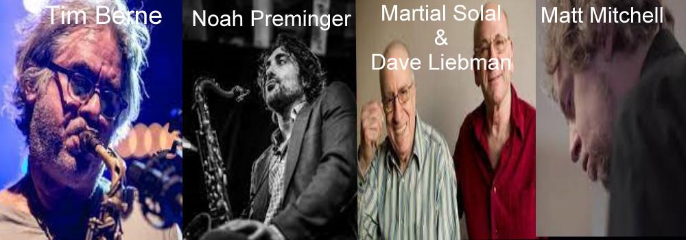 Michael Formanek, Tim Berne, Matt Mitchell, Noah Preminger, Martial Solal & Dave Liebman