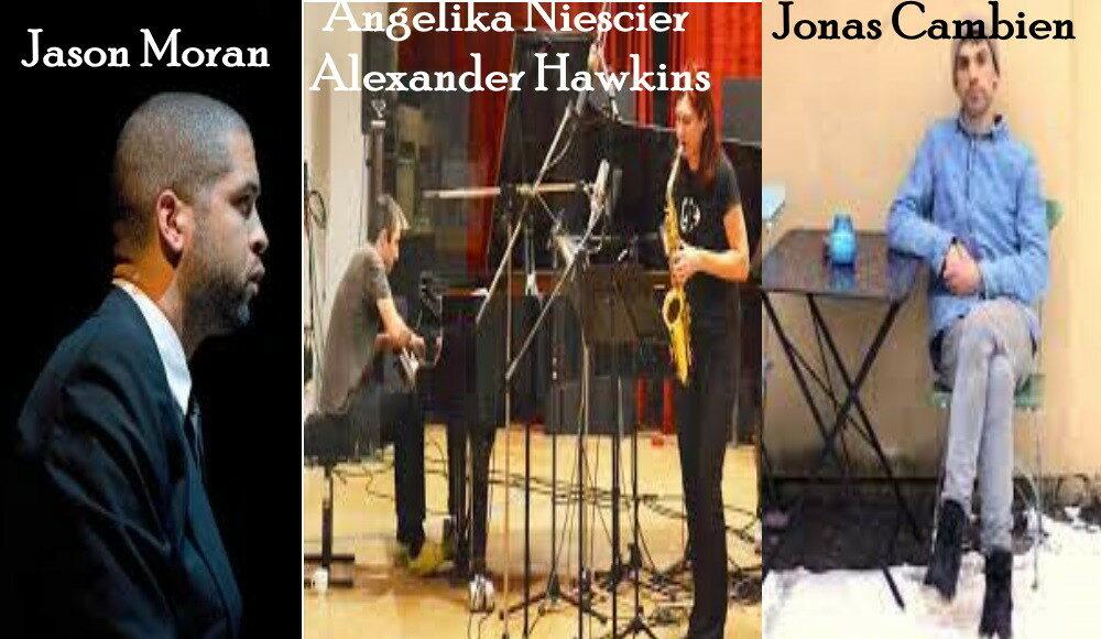Jonas Cambien Trio, Angelika Niescier , Alexander Hawkins, Jason Moran