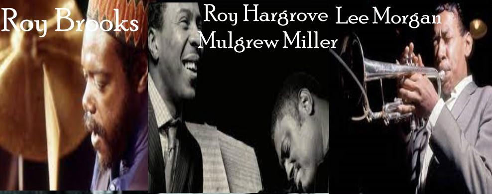 Roy Brooks, Roy Hargrove & Mulgrew Miller e Lee Morgan